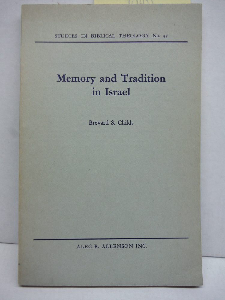 MEMORY AND TRADITION IN ISRAEL Studies in Biblical Theology #37