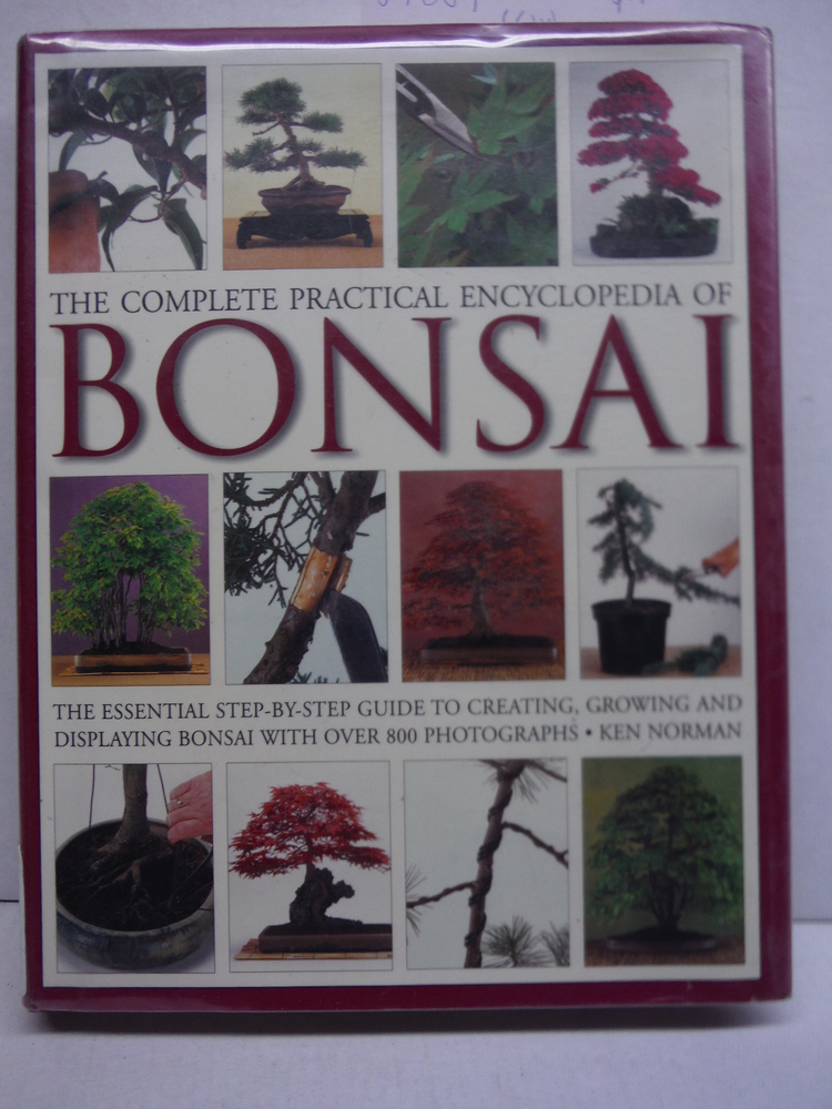 The Complete Practical Encyclopedia of Bonsai: The Essential Step-by-Step Guide