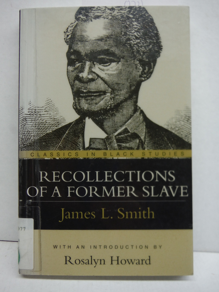 Image 0 of Recollections of a Former Slave (Classics in Black Studies)