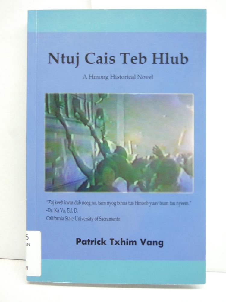 Ntuj Cais Teb Hlub (A Hmong Historical Novel)