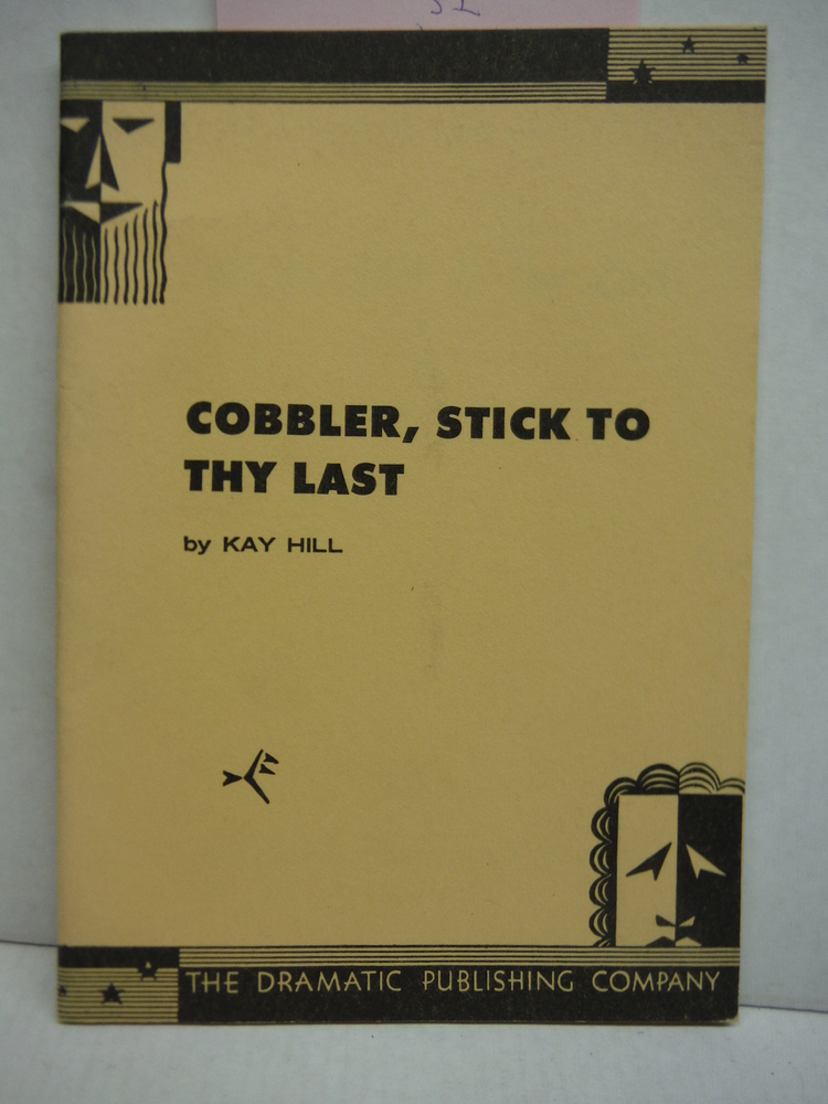 Cobbler, Stick to Thy Last: A Comedy in One Act