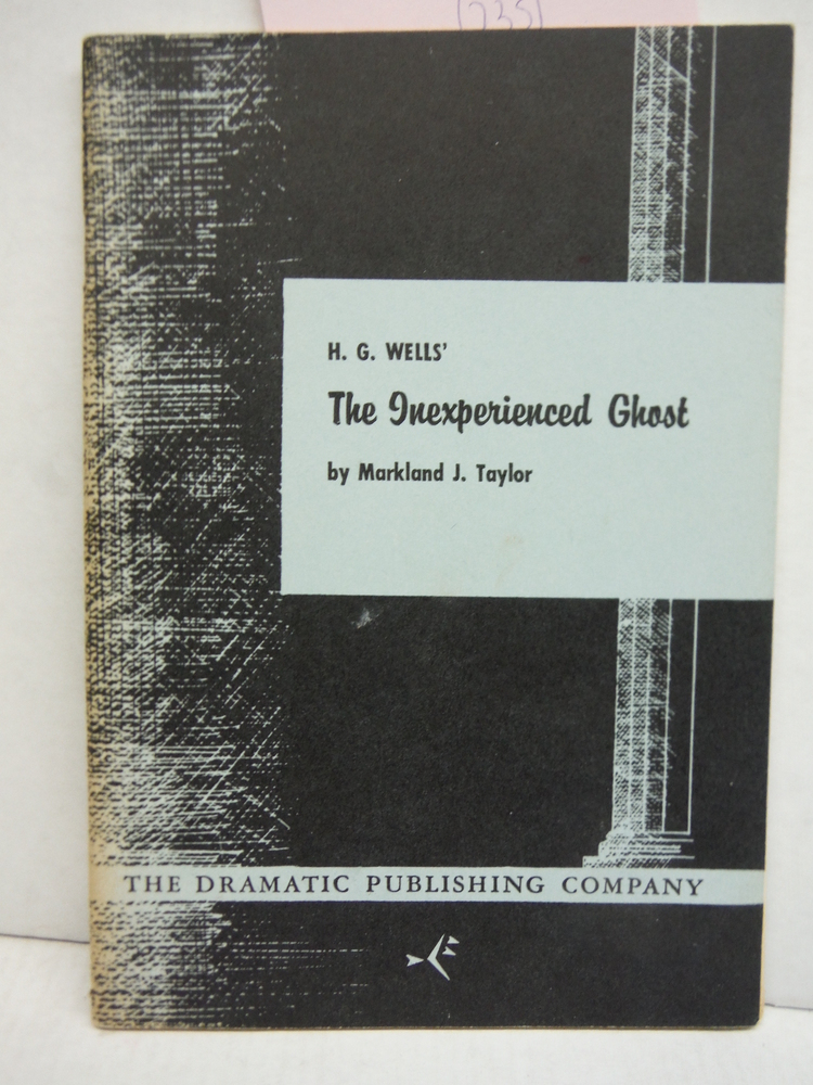 H.G. Wells' The Inexperienced Ghost, a Play in One Act