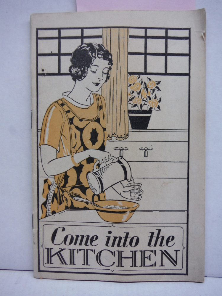Come in to the Kitchen , a 1929 Advertising Cookbook from Lydia E. Pinkham Medic