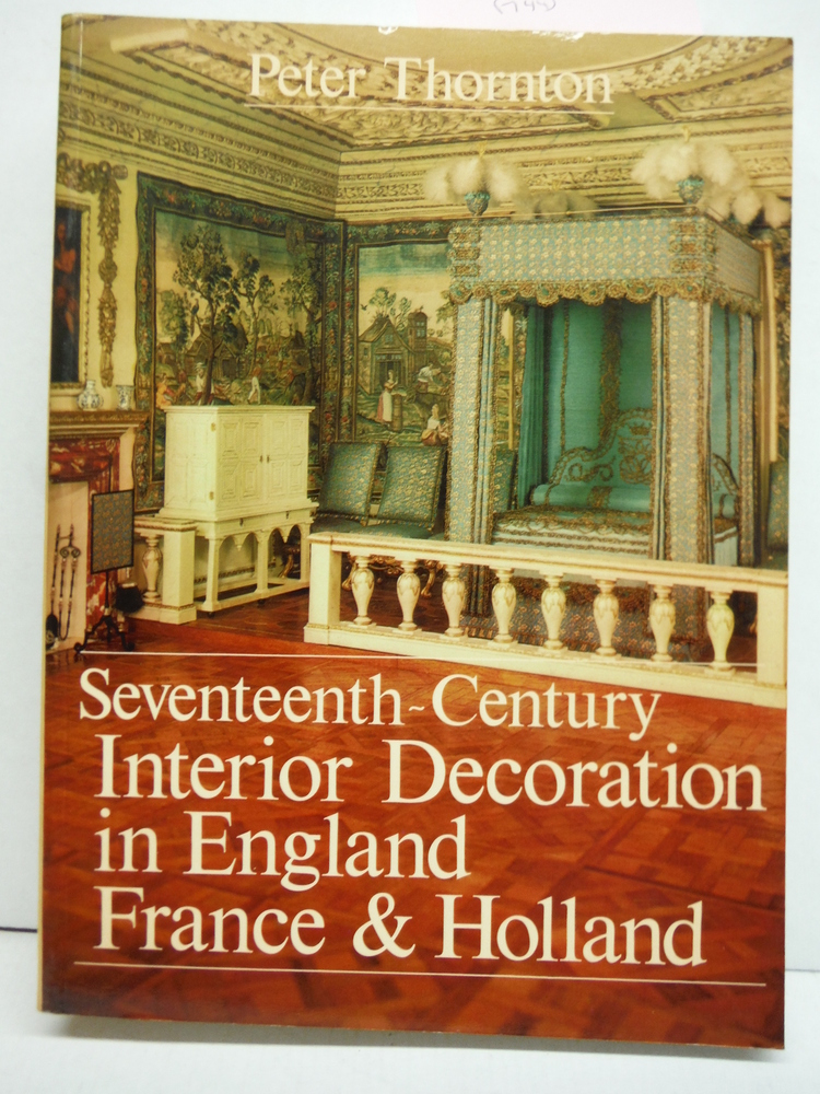 Seventeenth-Century Interior Decoration in England, France, and Holland (Paul Me