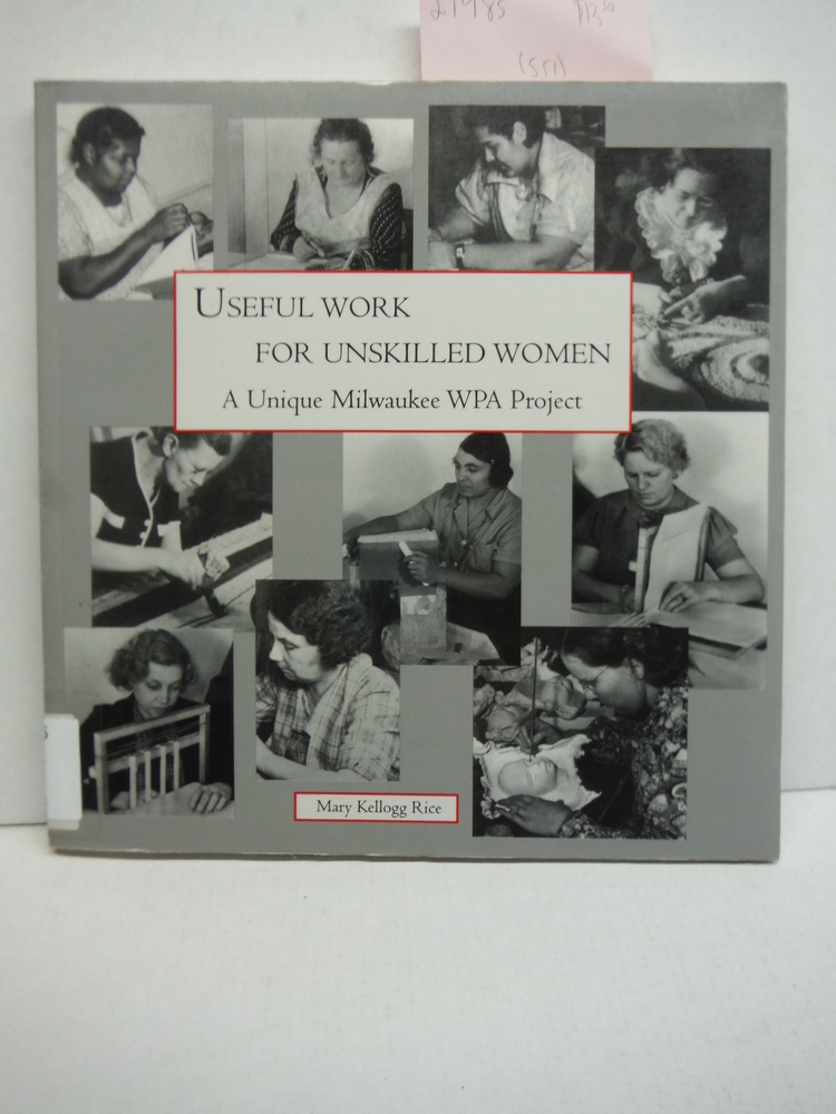 Useful Work for Unskilled Women: A Unique Milwaukee WPA Project