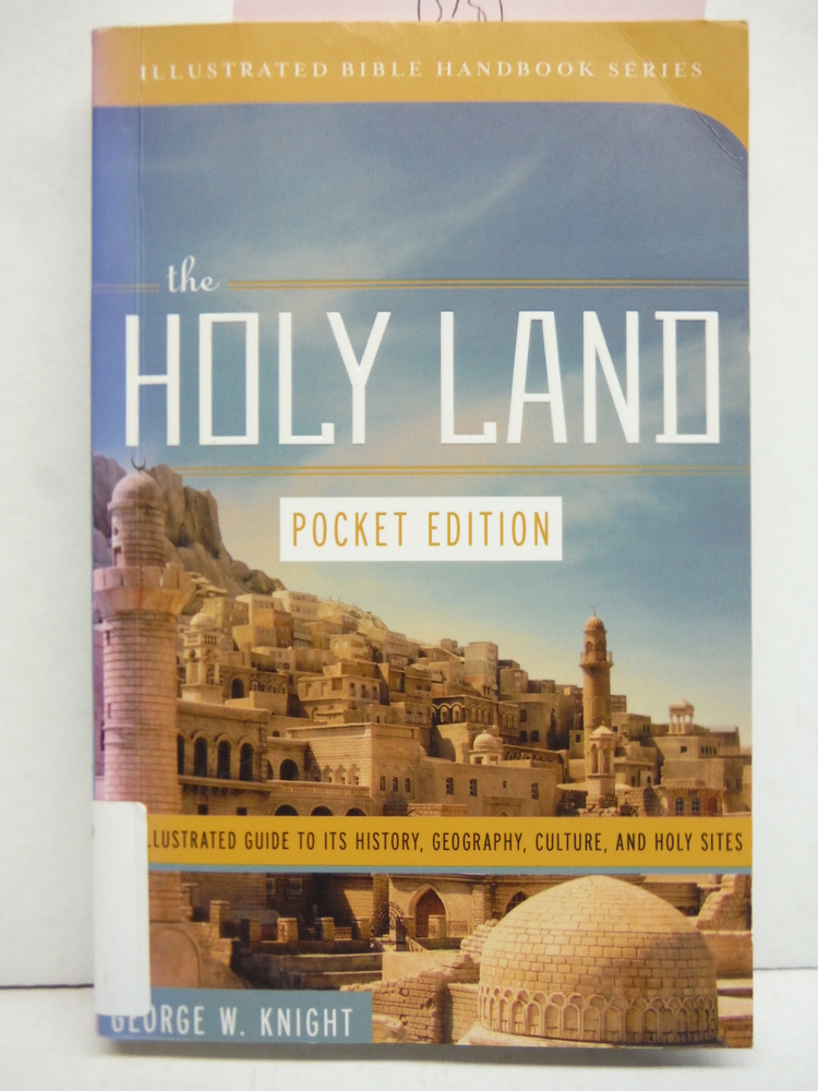 The Holy Land (Pocket Edition): An Illustrated Guide to Its History, Geography,