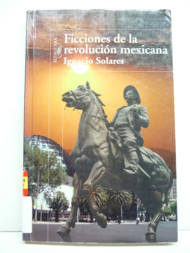 Ficciones de la revolucion mexicana