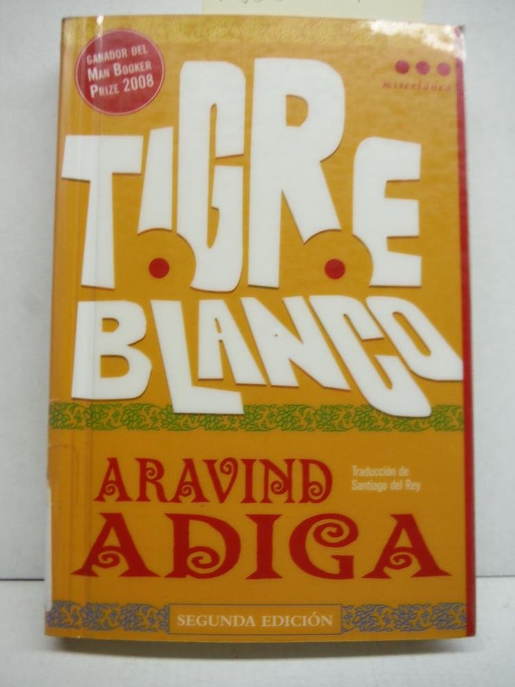 Tigre Blanco (Spanish Edition)