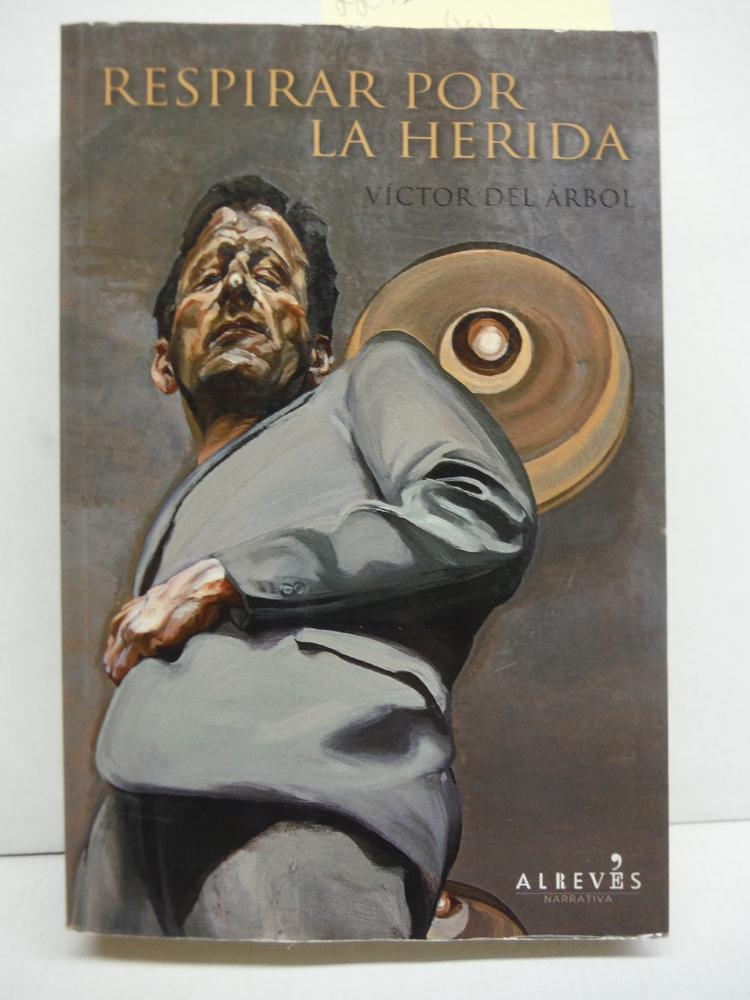 Respirar por la Herida (Spanish Edition)
