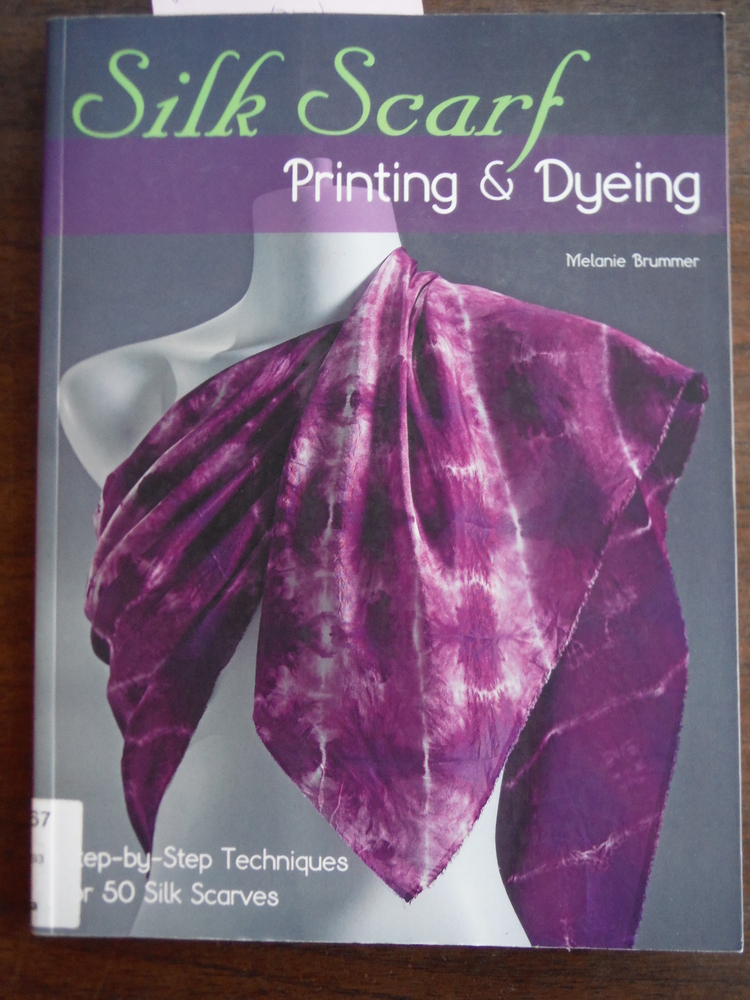 Image 0 of Silk Scarf Printing & Dyeing: Step-by-Step Techniques for 50 Silk Scarves