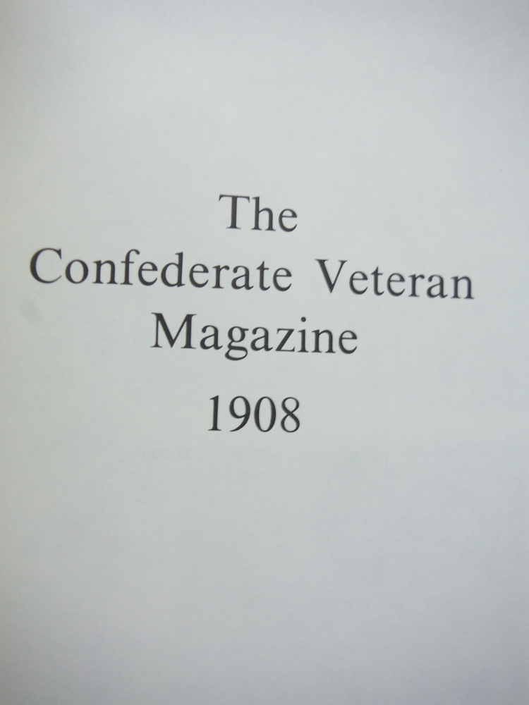 Image 1 of The Confederate Veteran Magazine 1908 (Volume XVI (16))
