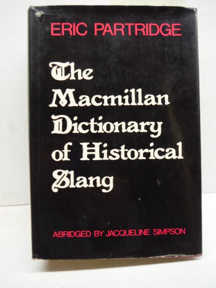 The Macmillan Dictionary of Historical Slang