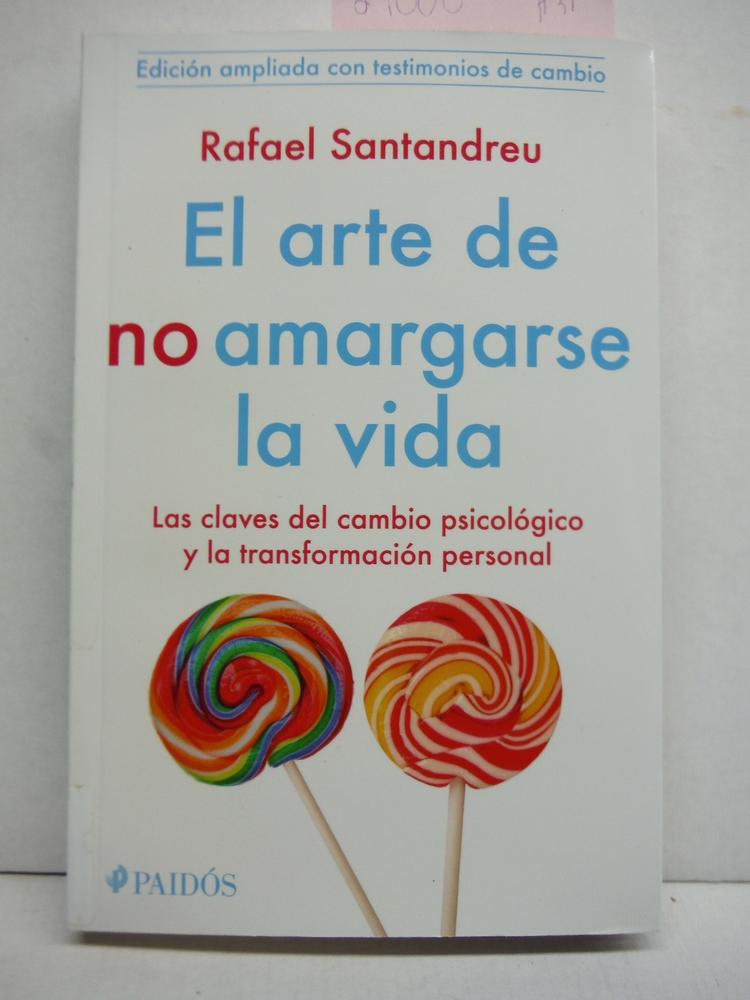 El arte de no amargarse la vida. Testimonios (Spanish Edition)