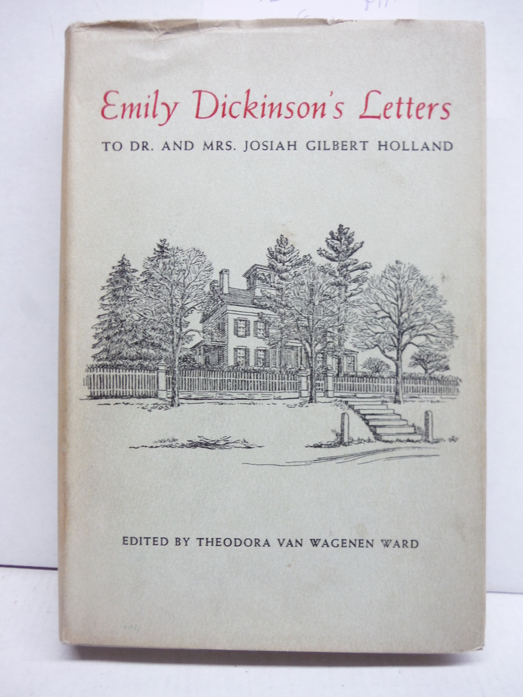 Emily Dickinson's Letters : to Dr. and Mrs. Josiah Gilbert Holland / Edited by T