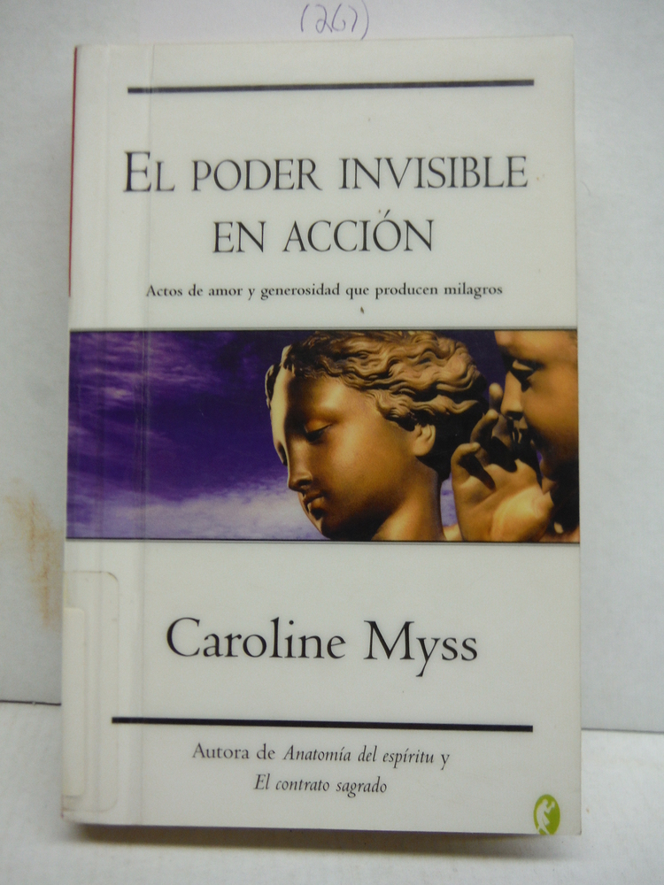 El Poder Invisible De La Accion/ Invisible Acts of Power (Byblos: New Age) (Span