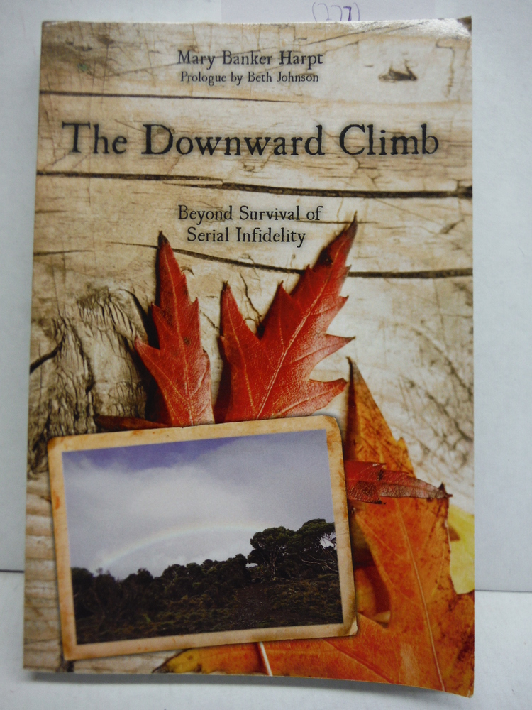Image 0 of The Downward Climb: Beyond Survival of Serial Infidelity