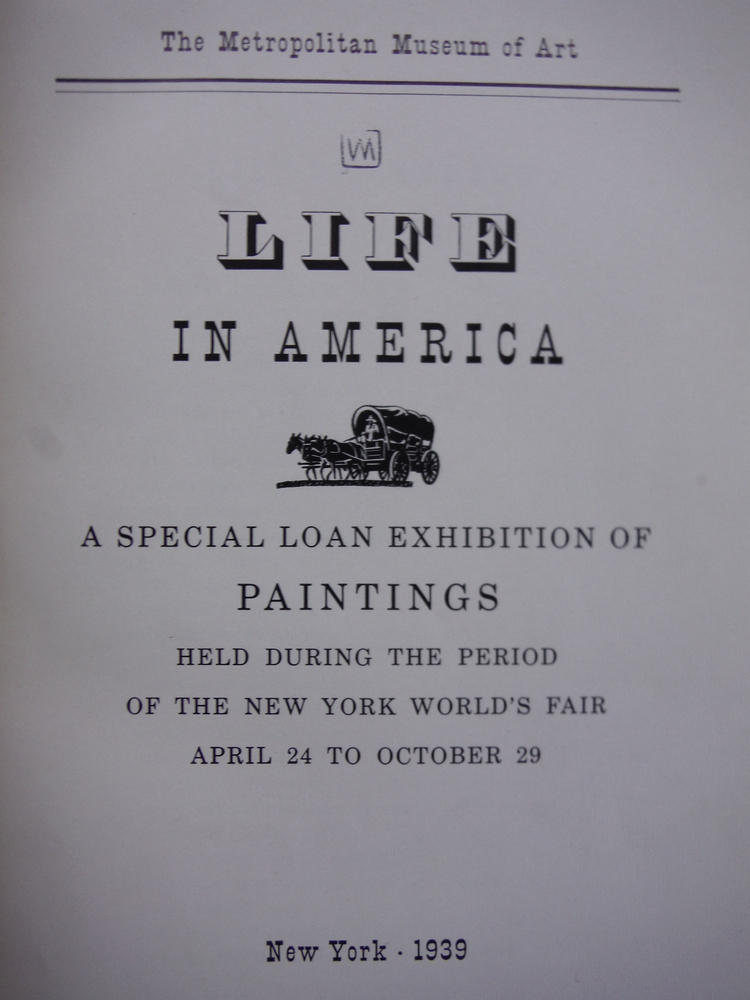 Image 1 of LIFE IN AMERICA: A Special Loan Exhibition of Paintings.