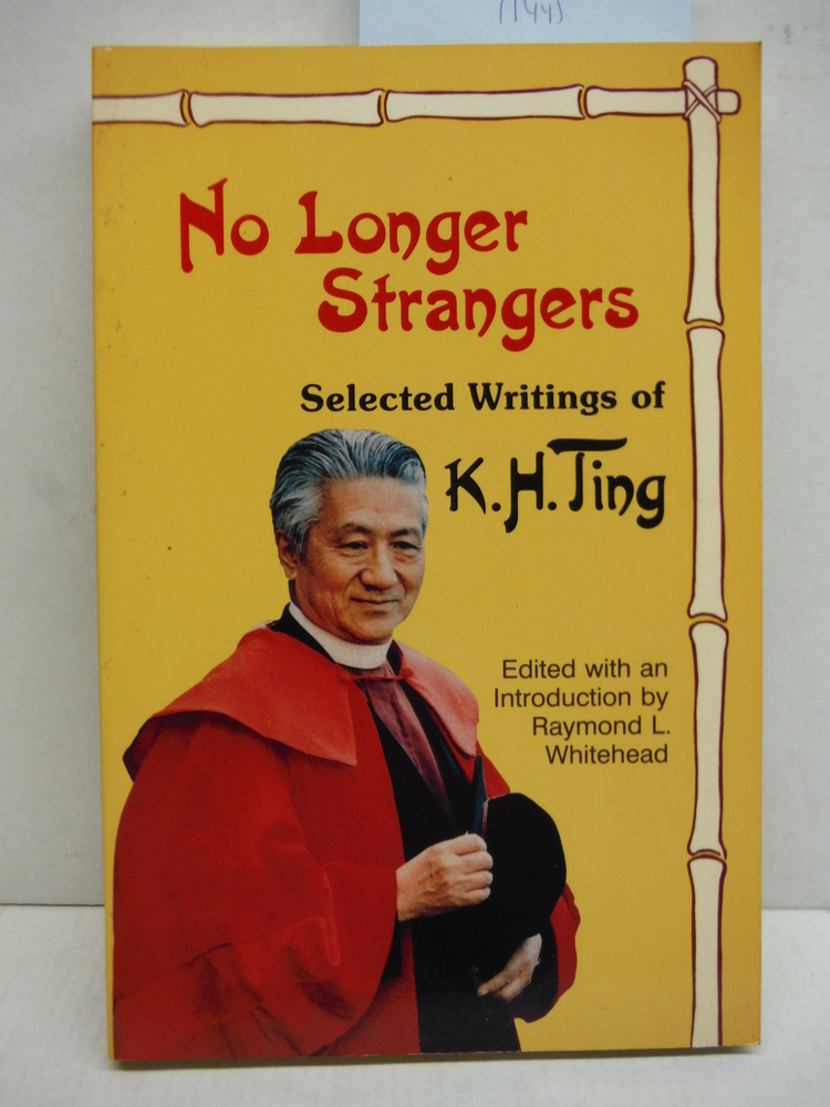 No Longer Strangers: Selected Writings of Bishop K.H. Ting
