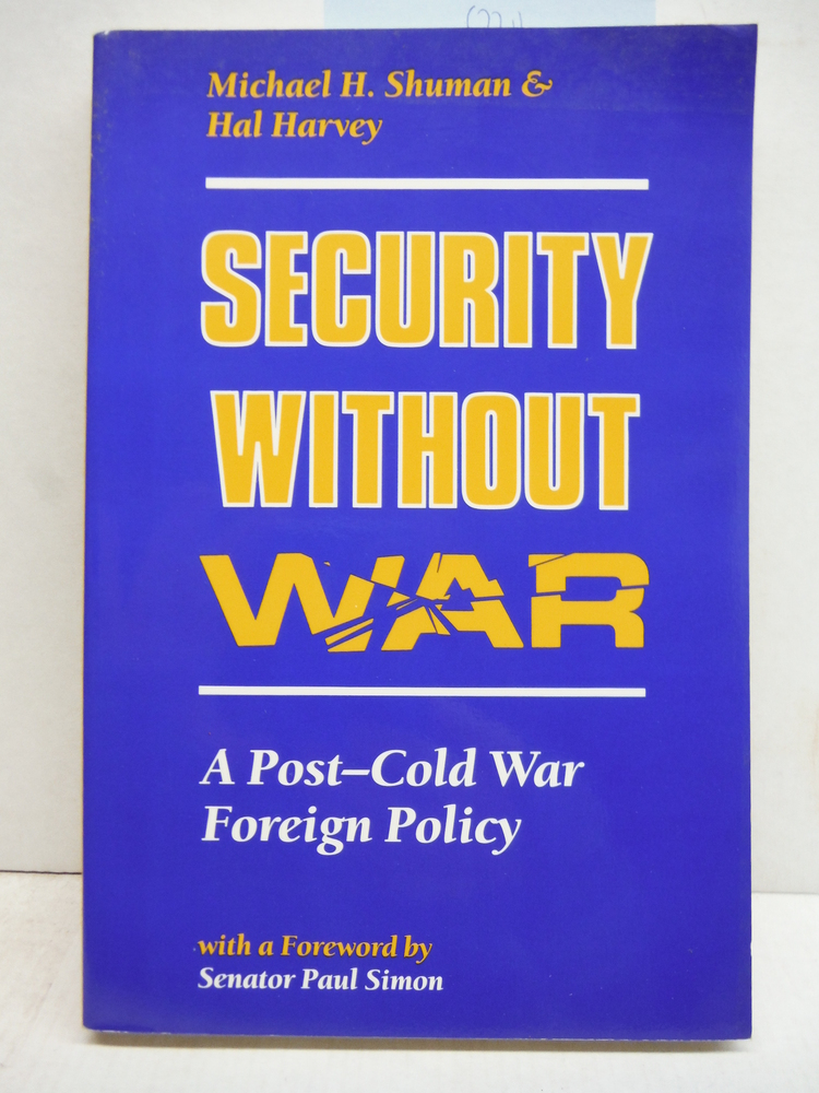Security Without War: A Post-cold War Foreign Policy