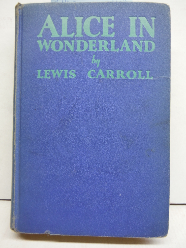Alice's Adventures in Wonderland and Through the Looking-Glass (Complete in One