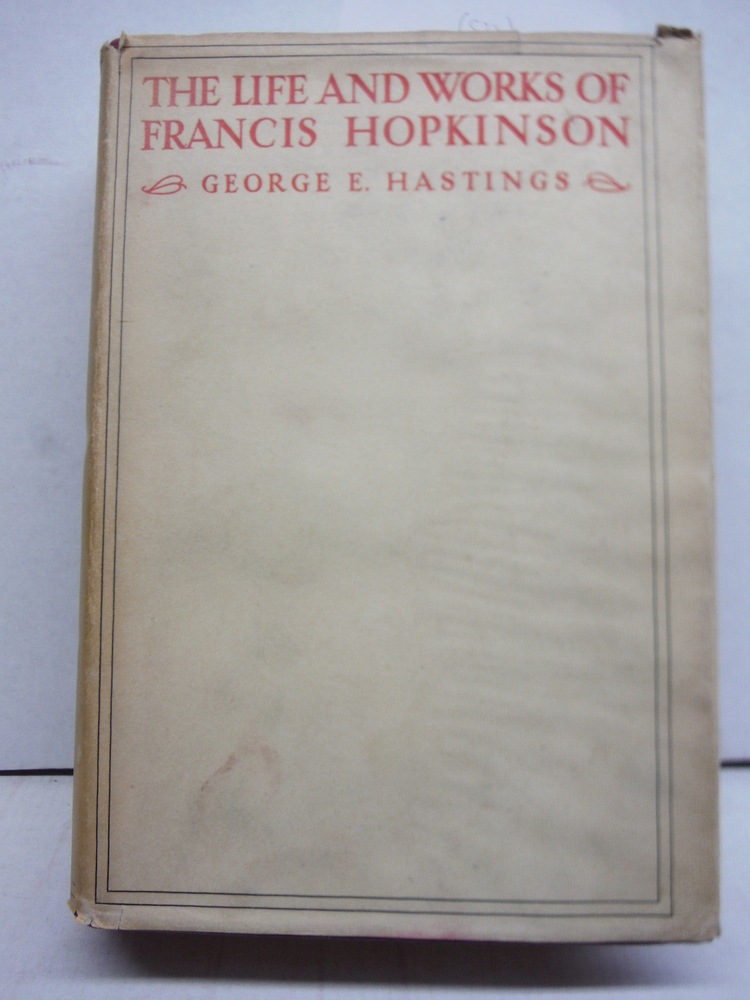 The Life and Works of Francis Hopkinson,