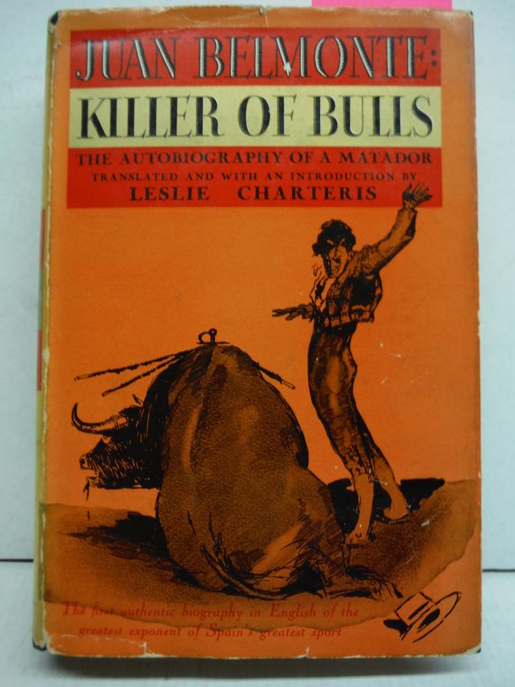 Juan Belmonte: Killer of Bulls, The Autobiography of a Matador