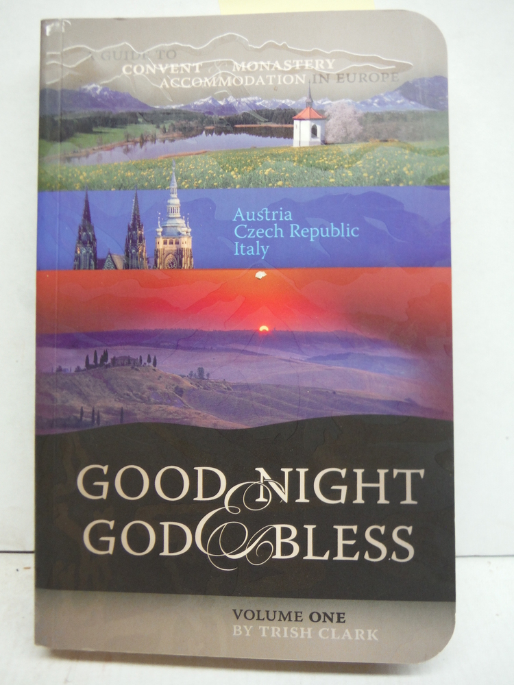 Good Night & God Bless: A Guide to Convent & Monastery Accommodation in Europe :