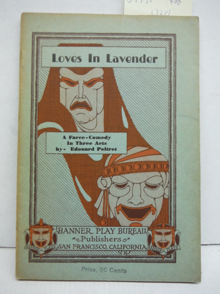 Loves in Lavender A Farce-Comedy in Three Acts