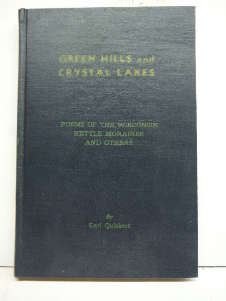 Green Hills and Crystal lakes: Poems of the Wisconsin Kettle Moraines and others