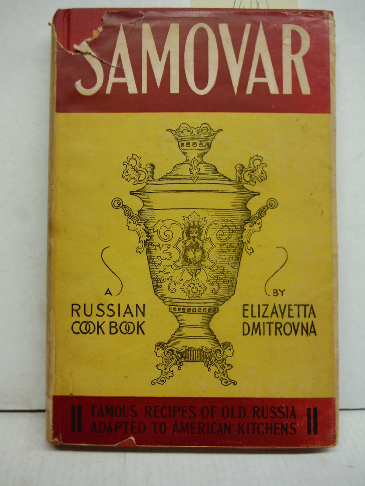 Samovar: A Russian Cook Book : Famous Recipes of Old Russian