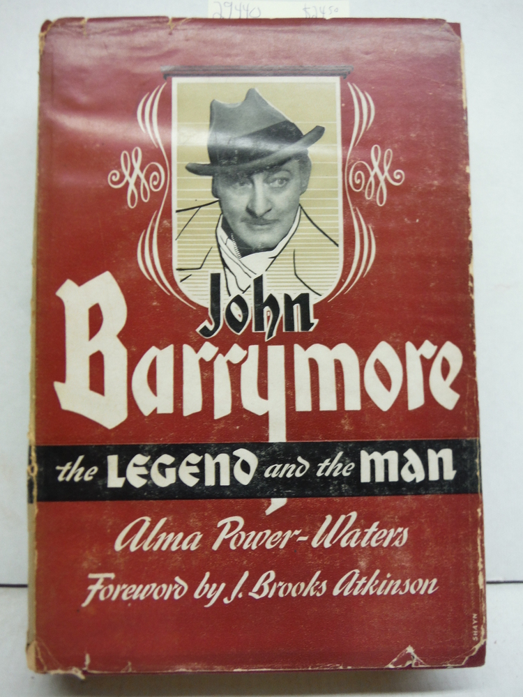 John Barrymore, the Legend and the Man
