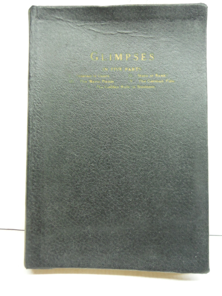 Glimpses Facts and Thoughts Concerning Property, Wages, Money, Taxes, Socialism,