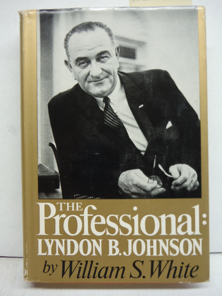 The Professional Lyndon B. Johnson (SIGNED BY LBJ