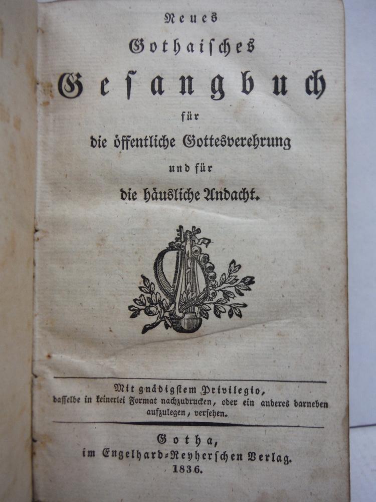 Image 1 of Neues Gothaisches Gesangbuch fur die offentliche Gottesverehrung und fur die hau