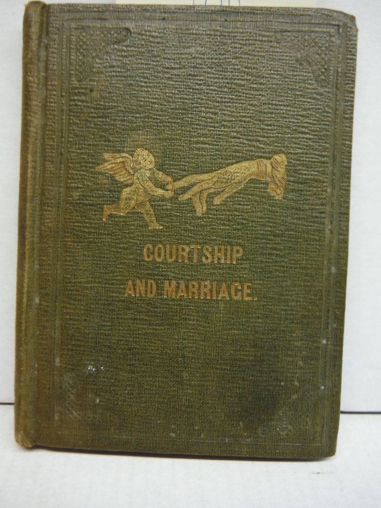 The Lover's Companion. A Hand-Book of Courtship and Marriage