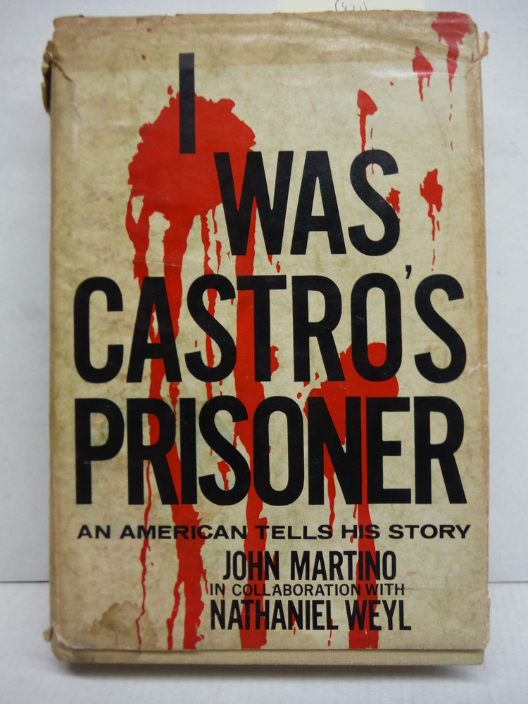 Image 0 of I Was Castro's Prisoner: An American Tells His Story