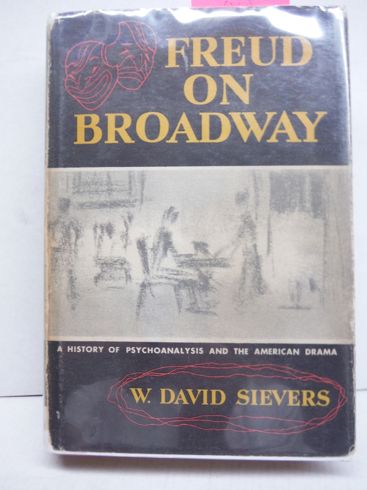 Freud on Broadway: A History of Psychoanalysis and the American Stage