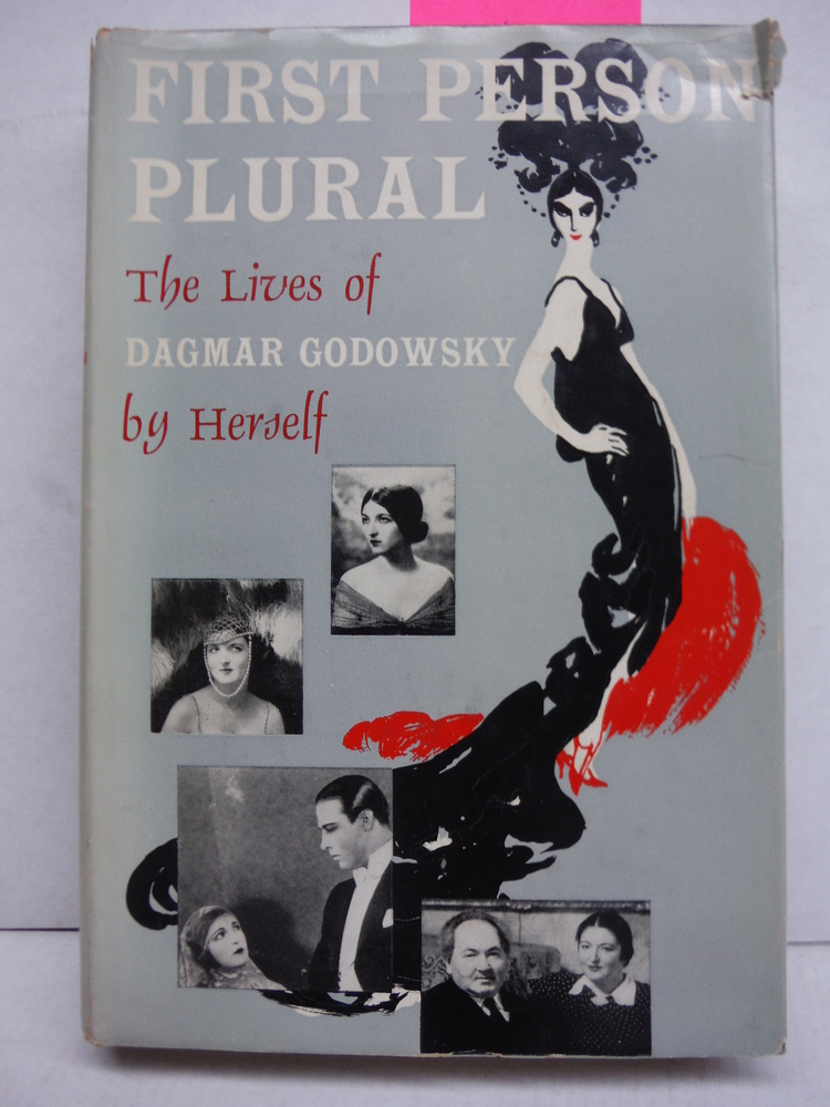 First Person Plural: The Lives of Dagmar Godowsky