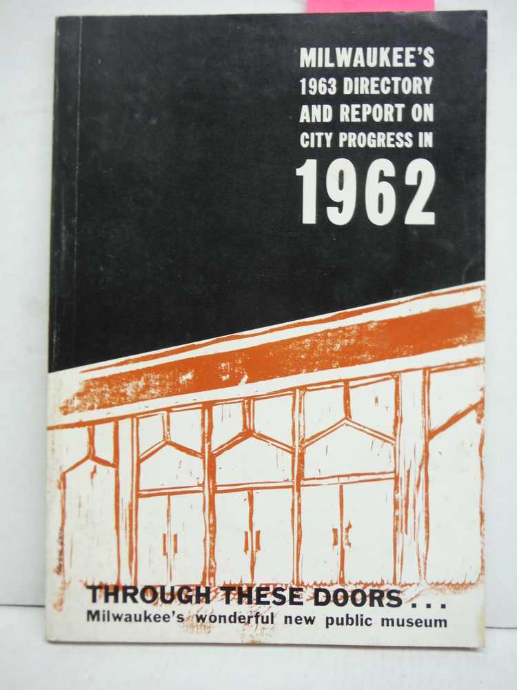 Milwaukee's 1963 Directory and Report on City Progress in 1962
