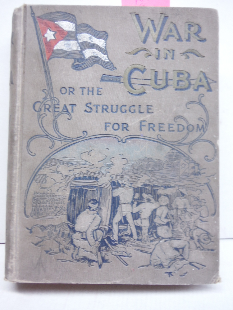 The War in Cuba or The Great Struggle for Freedom