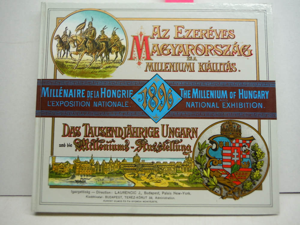 The Millenium of Hungary and the National Exhibition: A Collection of Photograph