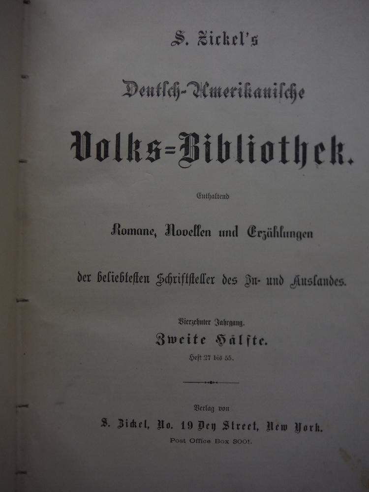 Image 1 of   S. ZICKEL'S DEUTSCH-AMERIKANISCHE VOLKS-BIBLIOTHEK ENTHALTEND ROMANE, NOVELLEN