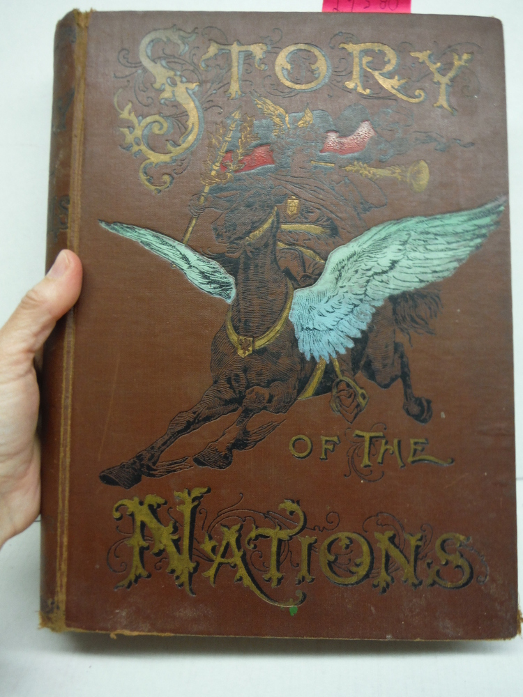 Image 0 of Story of the Nations A Pictorial History of the World from the Creation of Man t