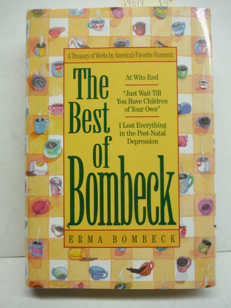 The Best of Bombeck: At Wit's End, Just Wait Until You Have Children of Your Own