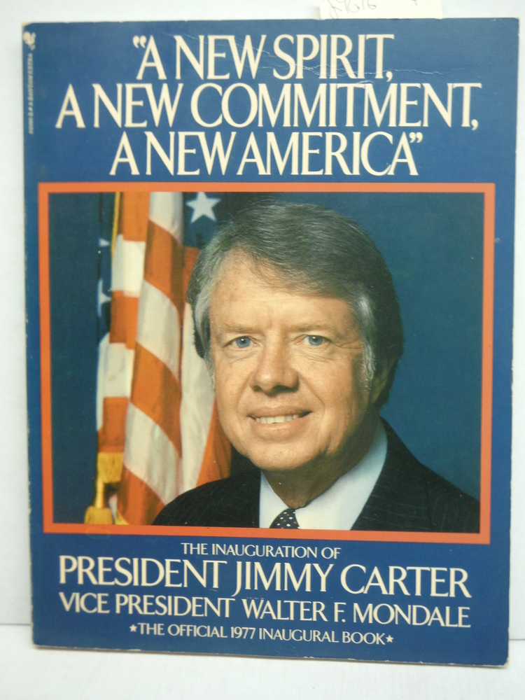 A New Spirit, A New Commitment, A New America. The Official 1977 Inaugural Book