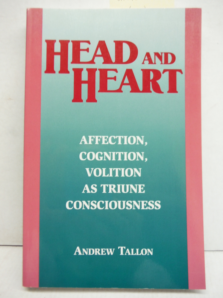 Head and Heart: Affection, Cognition, Volition, as Triune Consciousness