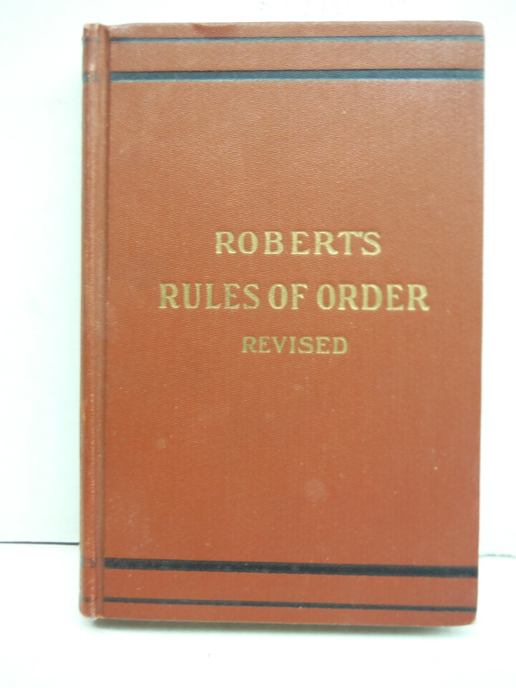Robert's Rules of Order, Newly Revised; a New and Enl. Ed
