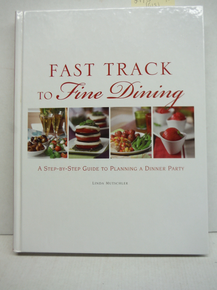 Fast Track to Fine Dining: A Step-By-Step Guide to Planning a Dinner Party