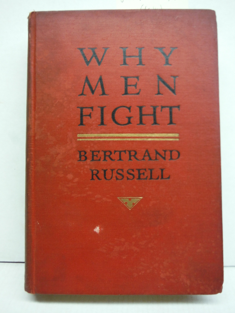 Why Men Fight - A Method of Abolishing the International Duel. New York: Century