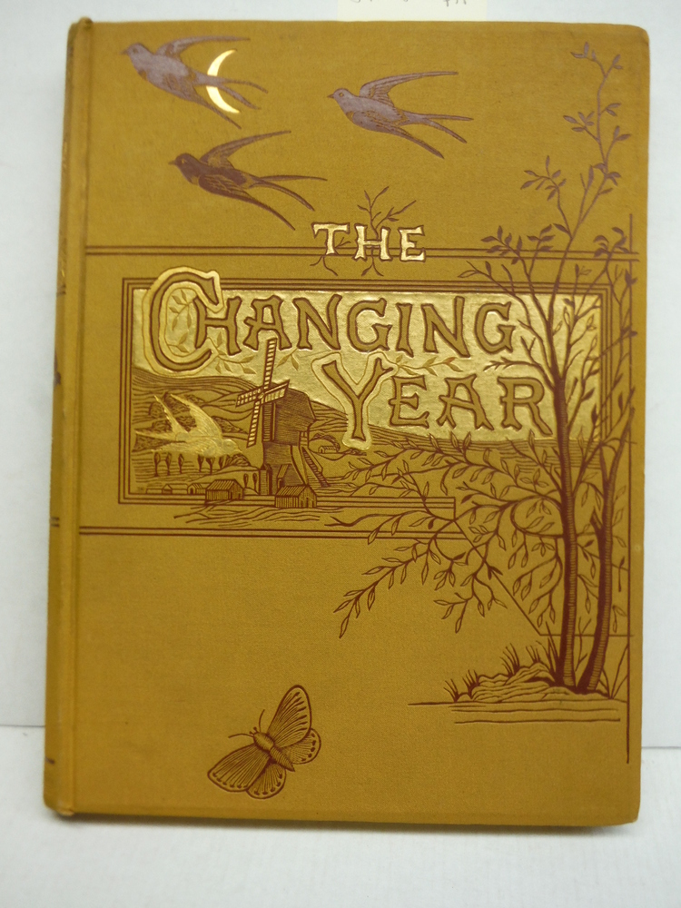 Image 0 of The changing year: being poems and pictures of life and nature